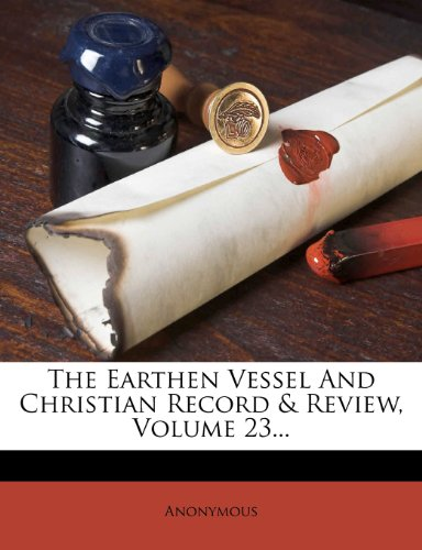 The Earthen Vessel And Christian Record & Review, Volume 23...