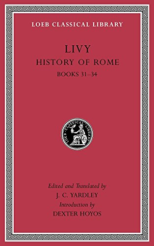 History of Rome, Volume Ix: Books 31 34: 9 (Loeb Classical Library)