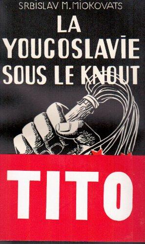 La Yougoslavie Sous le Knout par Miiokovats M