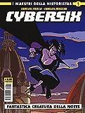 Cybersix. I maestri della historietas: 1