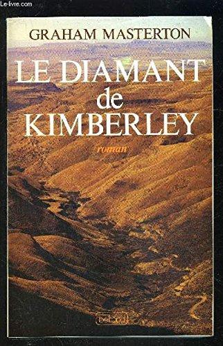 Le Diamant de Kimberley (Les Grands romans Belfond)
