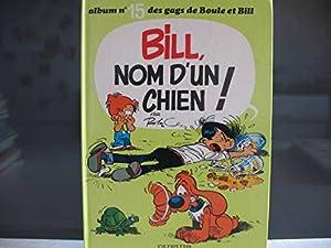 """Afficher """"Bill, nom d'un chien !"""""""