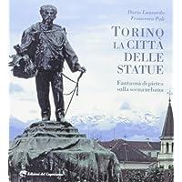 Torino la città delle statue. Fantasmi di pietra sulla scena urbana