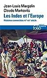 Les Indes et l'Europe: Histoires connectées, XVᵉ-XXIᵉ siècles