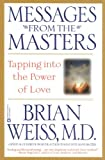 Messages from the Masters: Tapping into the Power of Love (English Edition)