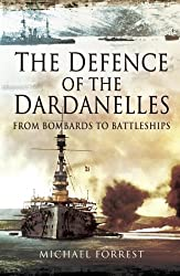 The Defence of the Dardanelles: From Bombards to Battleships