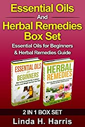 Essential Oils And Herbal Remedies Box Set: Essential Oils for Beginners & Herbal Remedies Guide (English Edition)