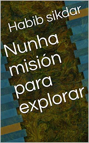 Nunha misión para explorar (Galician Edition) por Habib sikdar