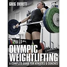 Olympic Weightlifting: A Complete Guide for Athletes and Coaches