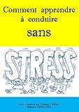 Telecharger Livres Comment apprendre a conduire sans stress (PDF,EPUB,MOBI) gratuits en Francaise