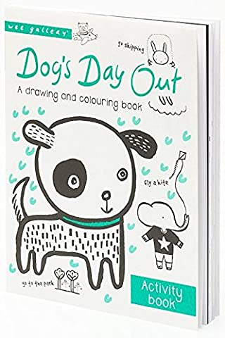Dog's Day Out: A drawing and colouring book (Wee Gallery)