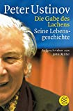 Die Gabe des Lachens: Seine Lebensgeschichte, aufgeschrieben von John Miller