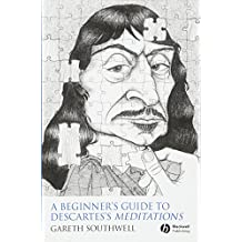 """A Beginner's Guide to Descartes's """"Meditations"""""""