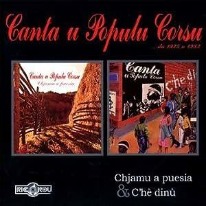 Canta U Populu Corsu : Chjamu A Puesia - C'hè Dinù