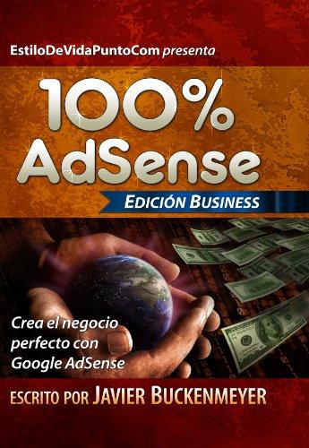 Descargar Libro 100% Adsense Business: Crea el negocio perfecto con Google AdSense de Javier Buckenmeyer