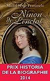 Ninon de Lenclos - Libertine du Grand Siècle