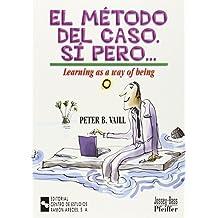 EL Método del caso. Sí pero...: Learning as a way of being (Management-Guías)