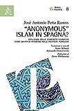 Image de «Anonymous» Islam in Spagna? Influenza delle com
