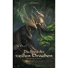 Die Saat des weißen Drachen: Fantasy-Epos (Gesamtausgabe: Die Savanten) (German Edition)