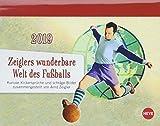 Zeiglers wunderbare Welt des Fußballs Tagesabreißkalender - Kalender 2019 - Arnd Zeigler