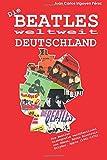 Die Beatles weltweit: Deutschland: Diskografie veröffentlicht von Odeon, Hörzu Electrola, Polydor, Apple (1961-1972)