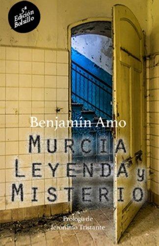 Murcia, leyenda y misterio: 5ª Edición - Bolsillo por Benjamin Amo