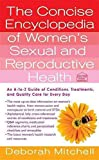 [(The Concise Encyclopedia of Women's Sexual and Reproductive Health)] [By (author) Deborah Mitchell] published on (March, 2009)