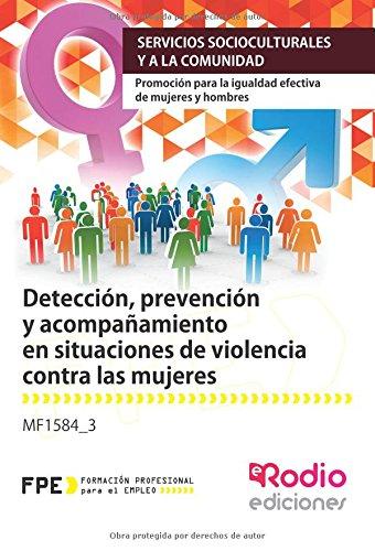 Detección, prevención y acompañamiento en situaciones de violencia contra las mujeres. MF1584_3. (CERTIFICADOS DE PROFESIONALIDAD)