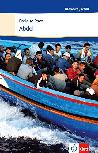 Abdel: Schulausgabe für das Niveau B1+. Spanischer Originaltext mit Annotationen (Literatura Juvenil)