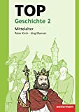 Topographische Arbeitshefte: TOP Geschichte 2: Mittelalter - Peter Kirch