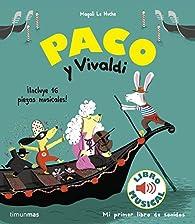 Paco y Vivaldi. Libro musical par Magali Le Huche