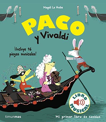 Paco y Vivaldi. Libro musical (Libros con sonido) por Magali Le Huche