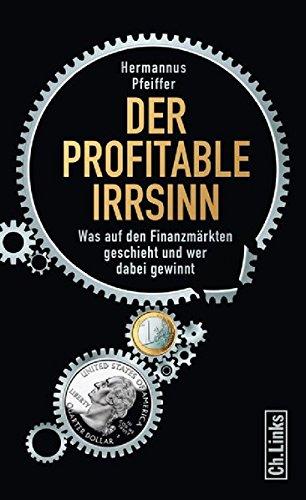 der-profitable-irrsinn-was-auf-den-finanzmarkten-geschieht-und-wer-dabei-gewinnt