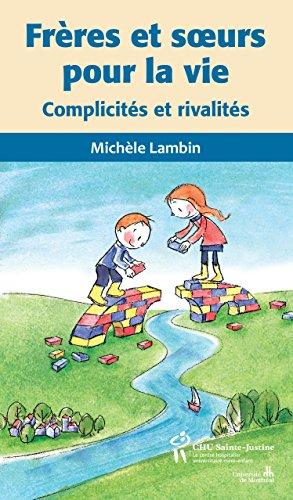 Frres et soeurs pour la vie : Complicits et rivalits