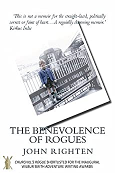 The Benevolence of Rogues by [Righten, John]