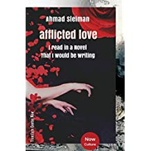 Ahmad Sleiman: afflicted love / I Read in a Novel That I would be Writing: Ahmad Sleiman : afflicted love / Arabic edition (Now Culture)