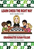 Learn Chess the Right Way: Sacrifice to Win!: 4