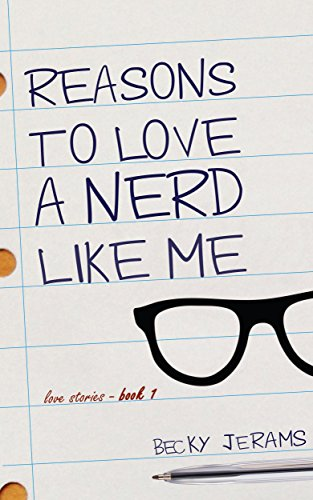 Reasons To Love A Nerd Like Me: Love Stories Book 1 (English Edition)