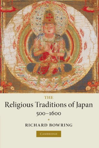 The Religious Traditions of Japan 500-1600 (New Approaches to European His) by Richard Bowring (2008-03-27)