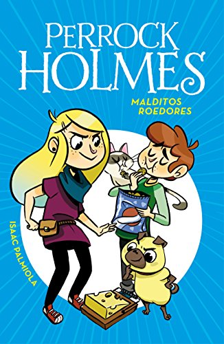 Malditos roedores (Serie Perrock Holmes 8) por Isaac Palmiola