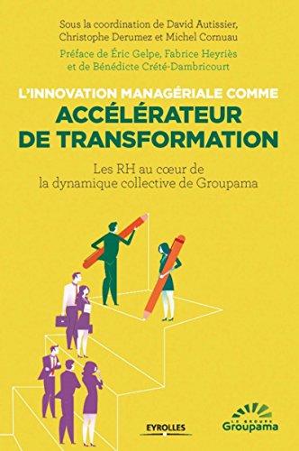 L'innovation managériale comme accélérateur de transformation par Michel Cornuau