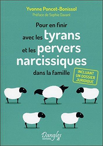 Pour en finir avec les tyrans et les pervers narcissiques dans la famille par Yvonne Poncet-Bonissol