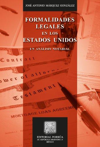 Formalidades legales en los Estados Unidos: Un análisis notarial (Biblioteca Jurídica Porrúa) por José Antonio Márquez González