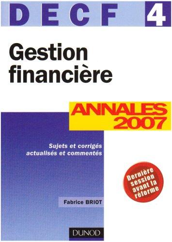 Gestion financière DECF 4 : Annales 2007, Corrig�...