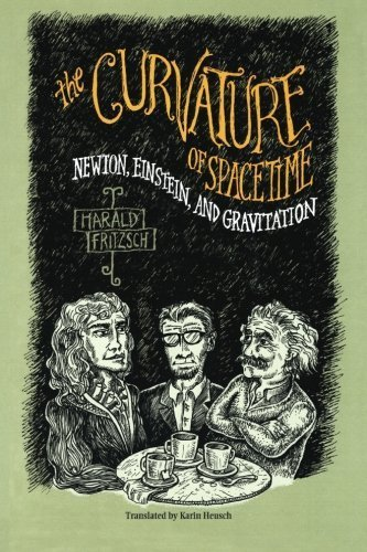The Curvature of Spacetime: Newton, Einstein, and Gravitation by Fritzsch, Harald (2005) Paperback
