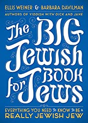 Big Jewish Book for Jews, The : Everything You Need to Know to Be a Really Jewish Jew by Ellis Weiner (2010-12-16)