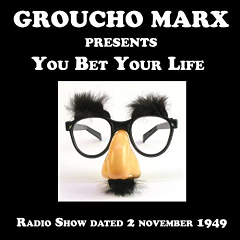 Marx Groucho - Groucho Marx, You Bet Your Life, Old