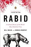 The most fatal virus known to science, rabies-a disease that spreads avidly from animals to humans-kills nearly one hundred percent of its victims once the infection takes root in the brain. In this critically acclaimed exploration, journalist Bill W...