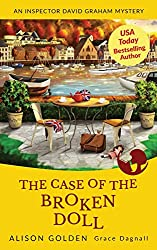 The Case of the Broken Doll: An Inspector David Graham Cozy Mystery: Volume 4 (Inspector David Graham Cozy Mysteries)