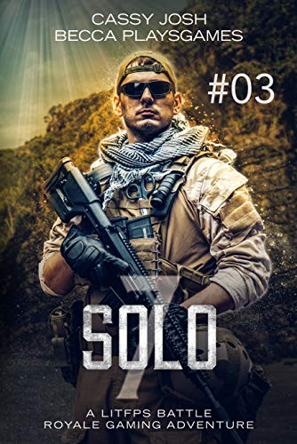 Solo 7.03: A LitFPS Battle Royale Gaming Adventure (FPS Fast Fiction Book 3) (English Edition)